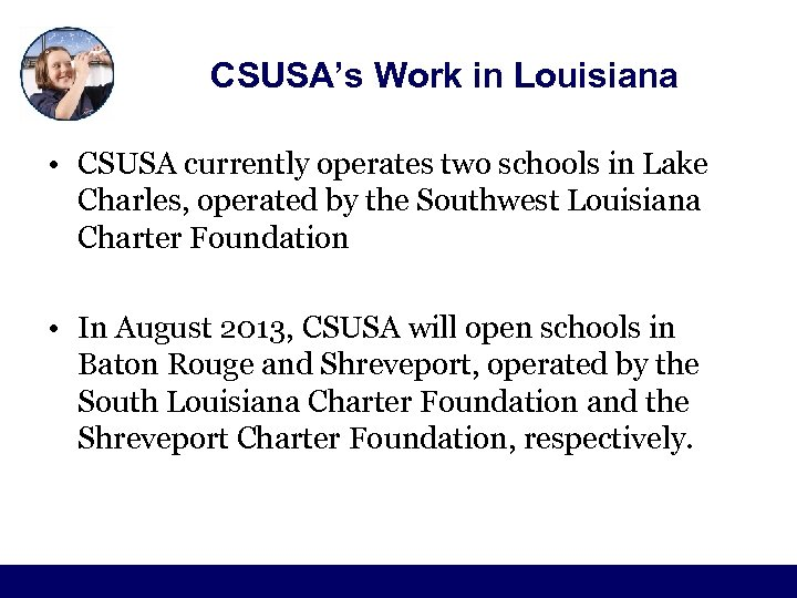 CSUSA's Work in Louisiana • CSUSA currently operates two schools in Lake Charles, operated