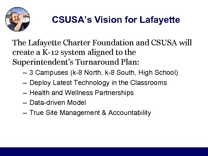 CSUSA's Vision for Lafayette The Lafayette Charter Foundation and CSUSA will create a K-12