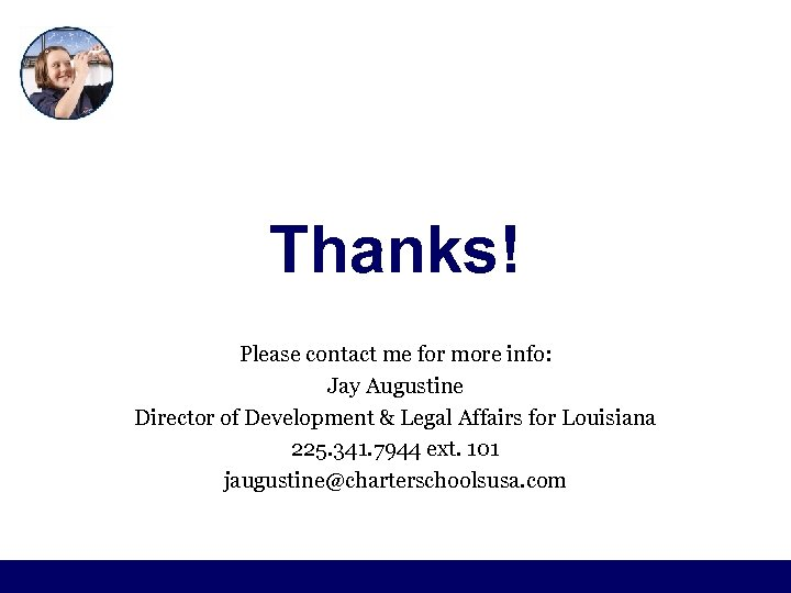 Thanks! Please contact me for more info: Jay Augustine Director of Development & Legal