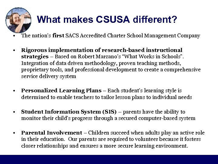 What makes CSUSA different? • The nation's first SACS Accredited Charter School Management Company