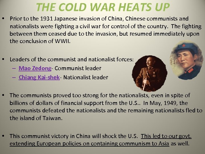 THE COLD WAR HEATS UP • Prior to the 1931 Japanese invasion of China,
