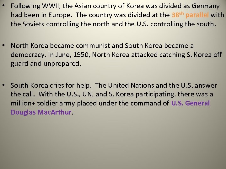 • Following WWII, the Asian country of Korea was divided as Germany had