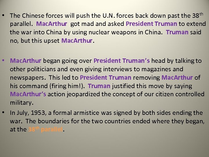 • The Chinese forces will push the U. N. forces back down past