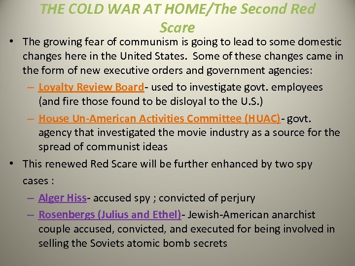THE COLD WAR AT HOME/The Second Red Scare • The growing fear of communism