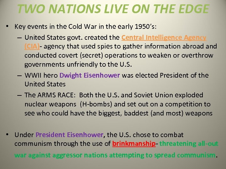 TWO NATIONS LIVE ON THE EDGE • Key events in the Cold War in