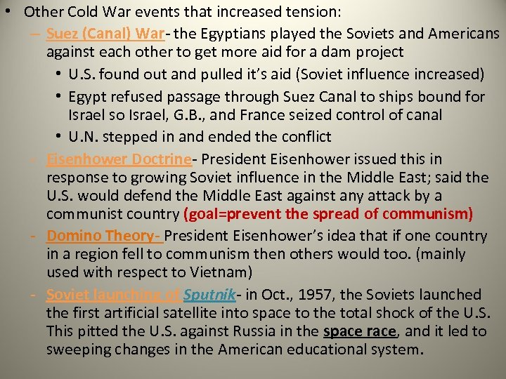 • Other Cold War events that increased tension: – Suez (Canal) War- the