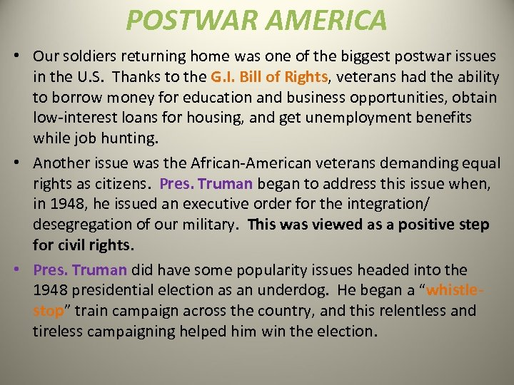 POSTWAR AMERICA • Our soldiers returning home was one of the biggest postwar issues