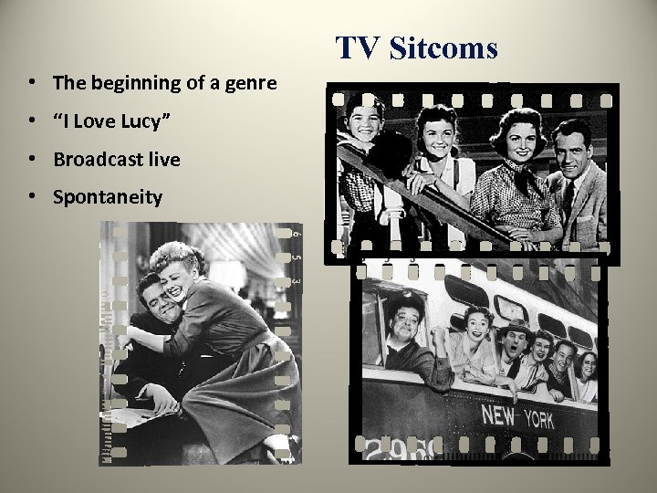 """TV Sitcoms • The beginning of a genre • """"I Love Lucy"""" • Broadcast"""
