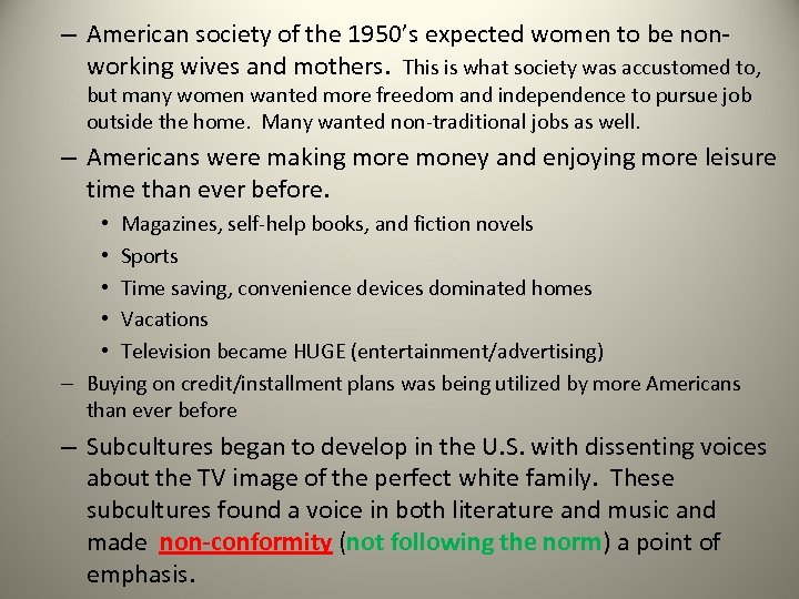– American society of the 1950's expected women to be nonworking wives and mothers.