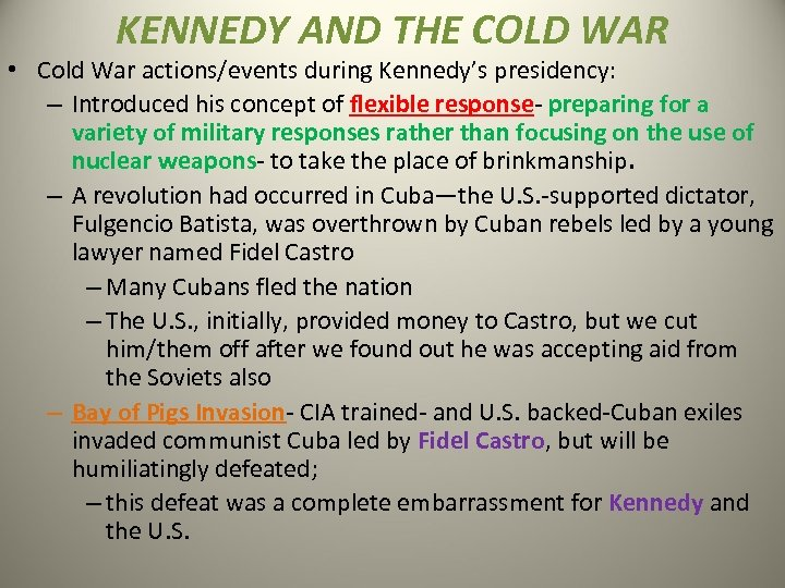 KENNEDY AND THE COLD WAR • Cold War actions/events during Kennedy's presidency: – Introduced