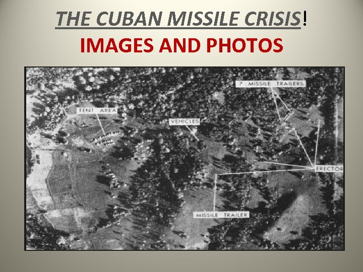 THE CUBAN MISSILE CRISIS! IMAGES AND PHOTOS