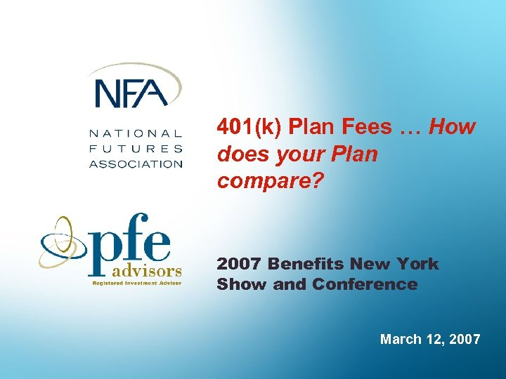 401(k) Plan Fees … How does your Plan compare? 2007 Benefits New York Show