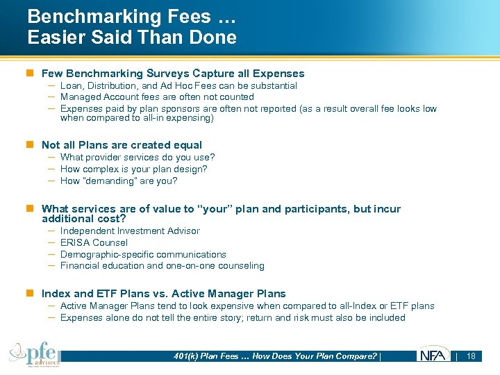 Benchmarking Fees … Easier Said Than Done n Few Benchmarking Surveys Capture all Expenses
