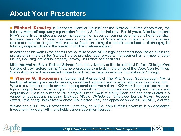 About Your Presenters n Michael Crowley is Associate General Counsel for the National Futures