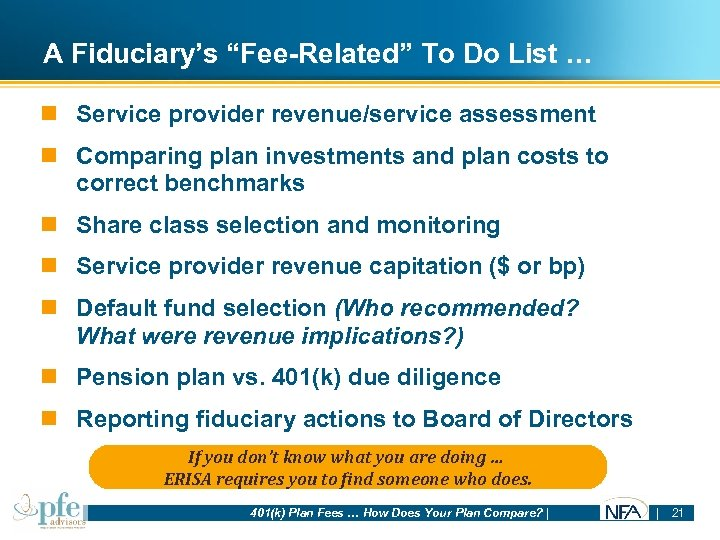 """A Fiduciary's """"Fee-Related"""" To Do List … n Service provider revenue/service assessment n Comparing"""