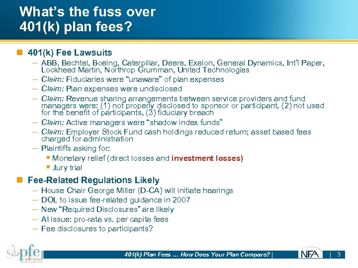 What's the fuss over 401(k) plan fees? n 401(k) Fee Lawsuits – ABB, Bechtel,
