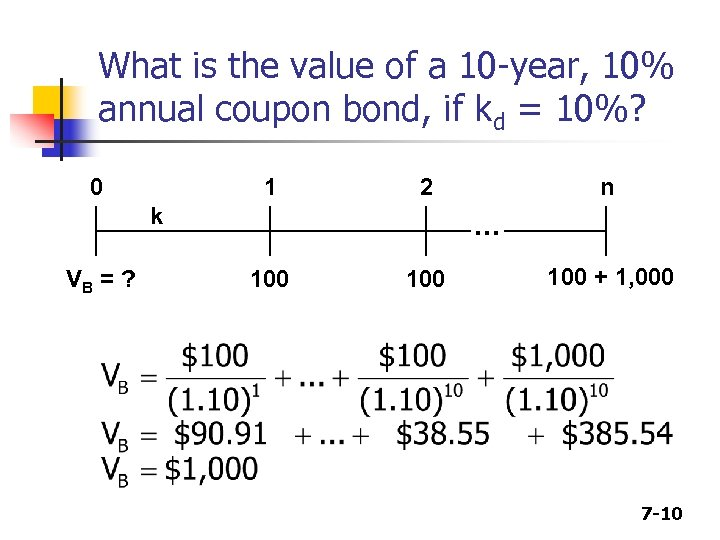 What is the value of a 10 -year, 10% annual coupon bond, if kd