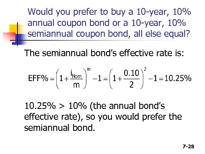 Would you prefer to buy a 10 -year, 10% annual coupon bond or a