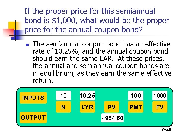 If the proper price for this semiannual bond is $1, 000, what would be