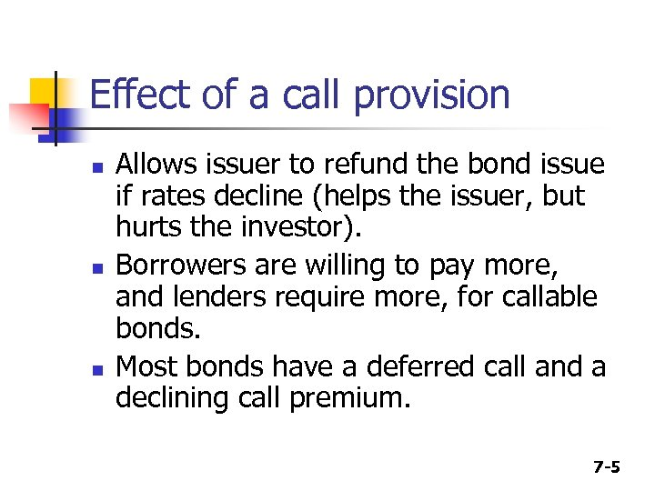 Effect of a call provision n Allows issuer to refund the bond issue if
