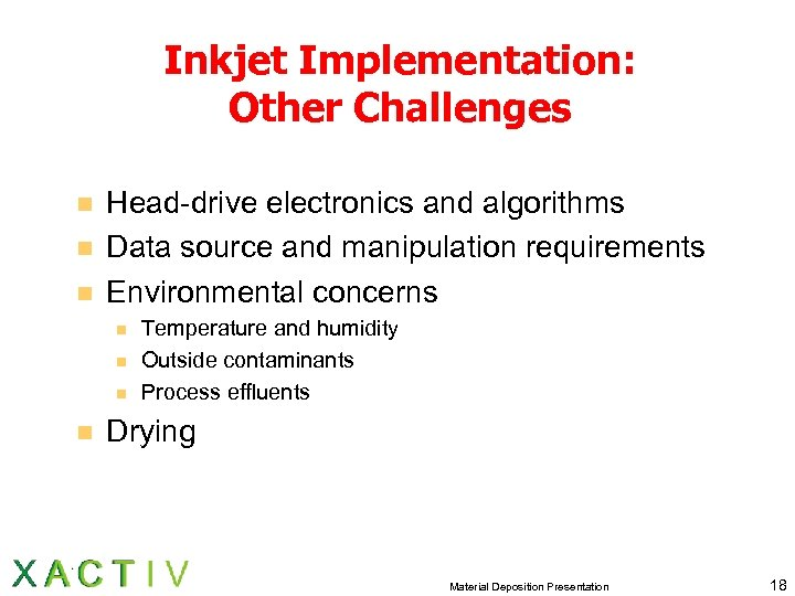 Inkjet Implementation: Other Challenges n n n Head-drive electronics and algorithms Data source and