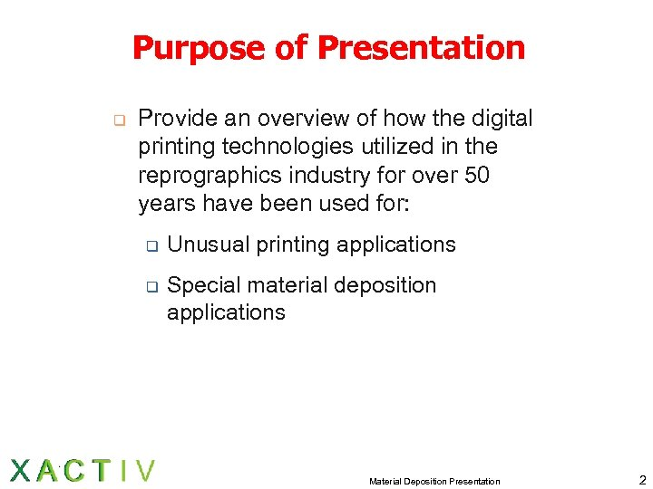 Purpose of Presentation q Provide an overview of how the digital printing technologies utilized