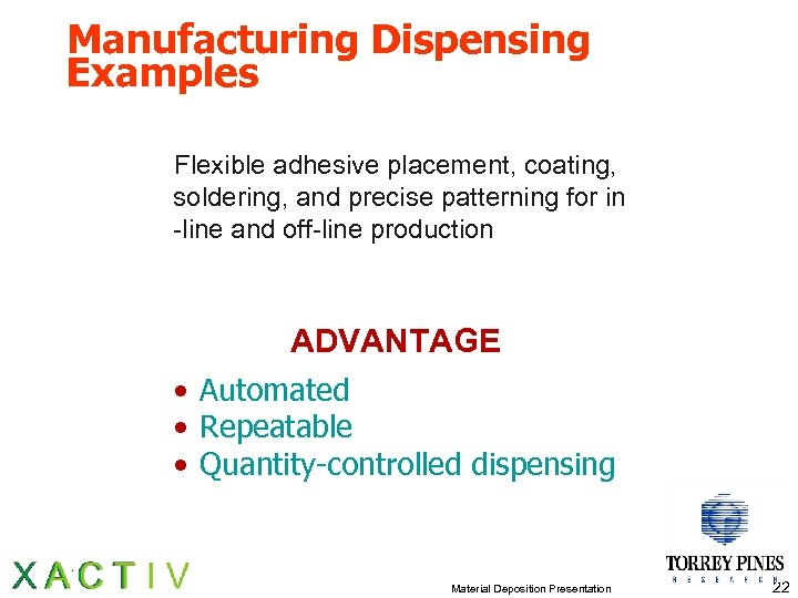 Manufacturing Dispensing Examples Flexible adhesive placement, coating, soldering, and precise patterning for in -line