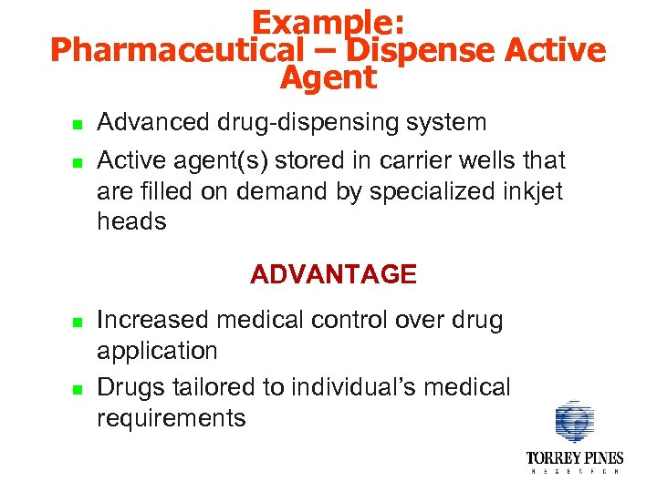 Example: Pharmaceutical – Dispense Active Agent n n Advanced drug-dispensing system Active agent(s) stored