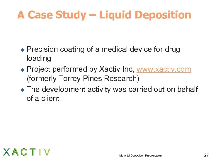 A Case Study – Liquid Deposition Precision coating of a medical device for drug