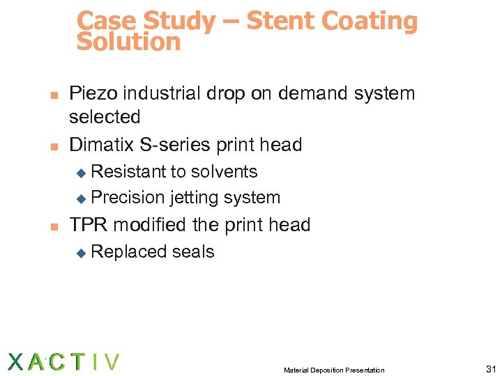 Case Study – Stent Coating Solution n n Piezo industrial drop on demand system