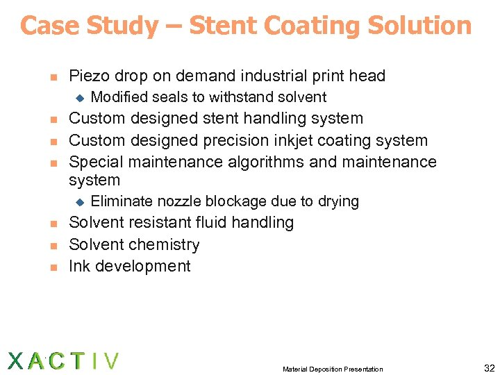 Case Study – Stent Coating Solution n Piezo drop on demand industrial print head