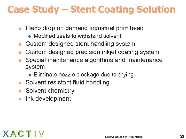 Case Study – Stent Coating Solution n Piezo drop on demand industrial print head