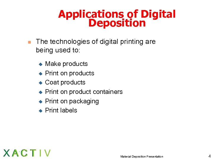Applications of Digital Deposition n The technologies of digital printing are being used to: