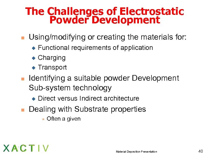 The Challenges of Electrostatic Powder Development n Using/modifying or creating the materials for: Functional