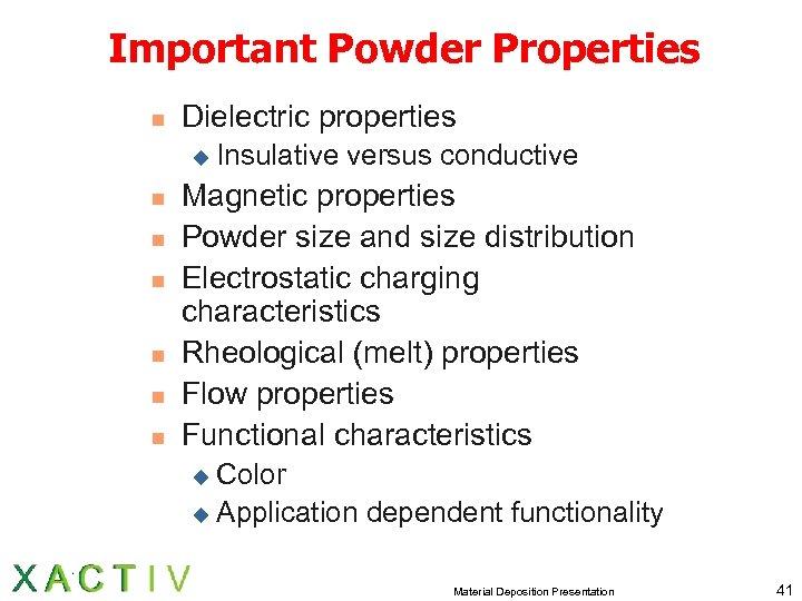 Important Powder Properties n Dielectric properties u n n n Insulative versus conductive Magnetic