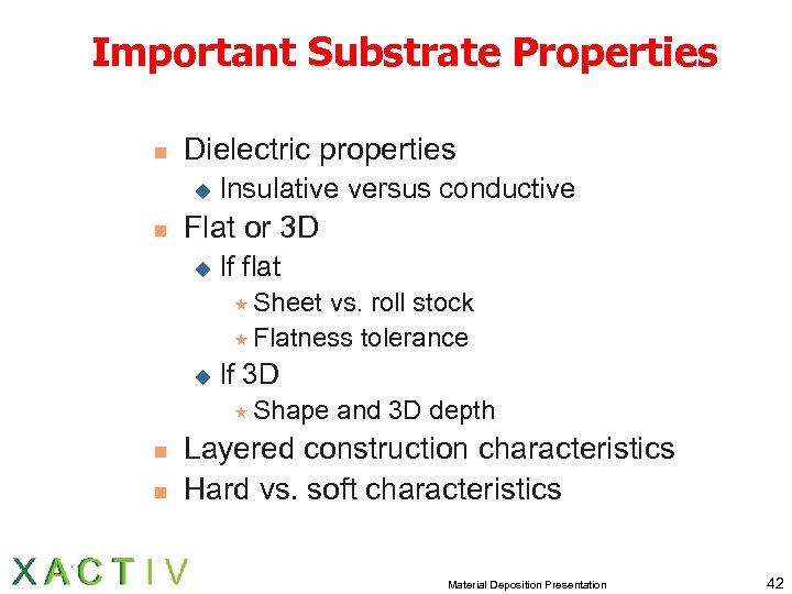 Important Substrate Properties n Dielectric properties u n Insulative versus conductive Flat or 3