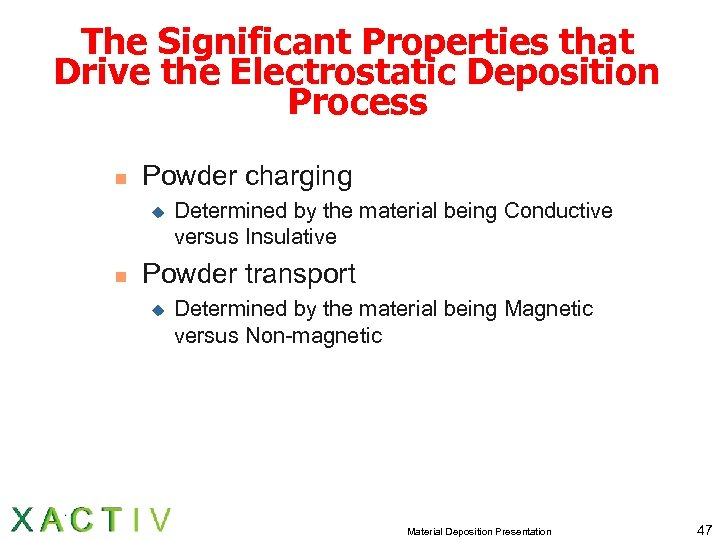 The Significant Properties that Drive the Electrostatic Deposition Process n Powder charging u n