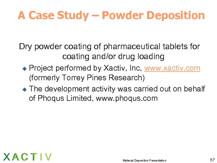 A Case Study – Powder Deposition Dry powder coating of pharmaceutical tablets for coating