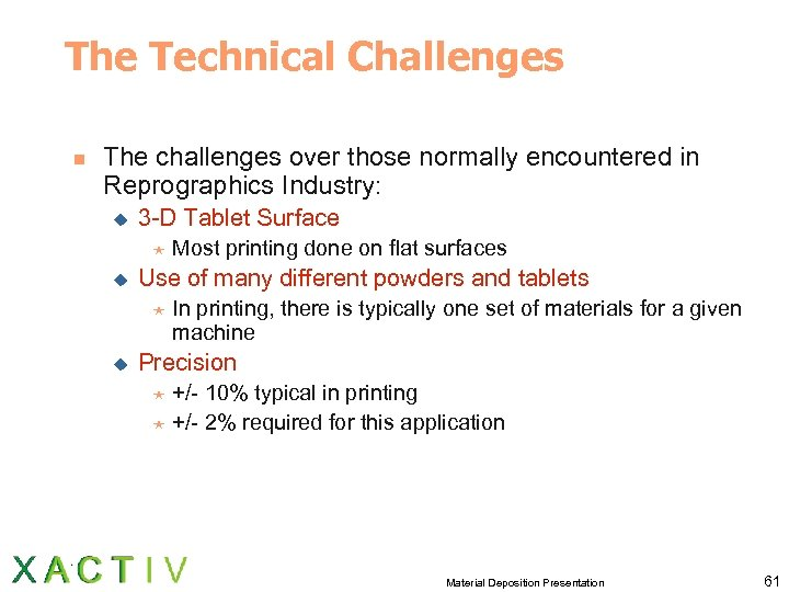 The Technical Challenges n The challenges over those normally encountered in Reprographics Industry: u