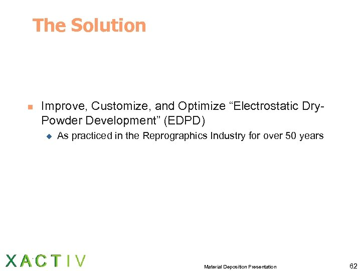 """The Solution n Improve, Customize, and Optimize """"Electrostatic Dry. Powder Development"""" (EDPD) u As"""
