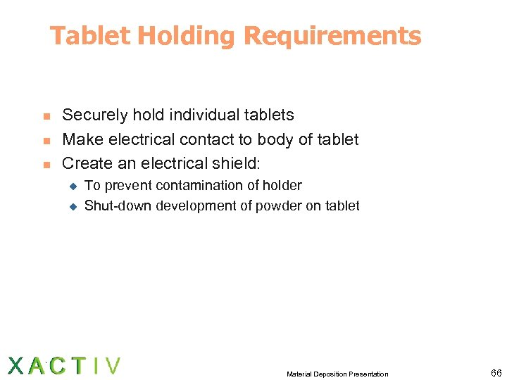Tablet Holding Requirements n n n Securely hold individual tablets Make electrical contact to