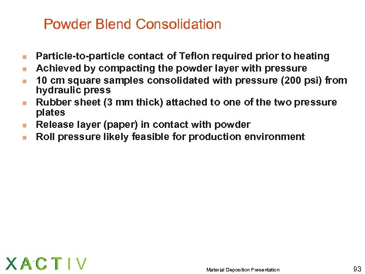 Powder Blend Consolidation n n n Particle-to-particle contact of Teflon required prior to heating