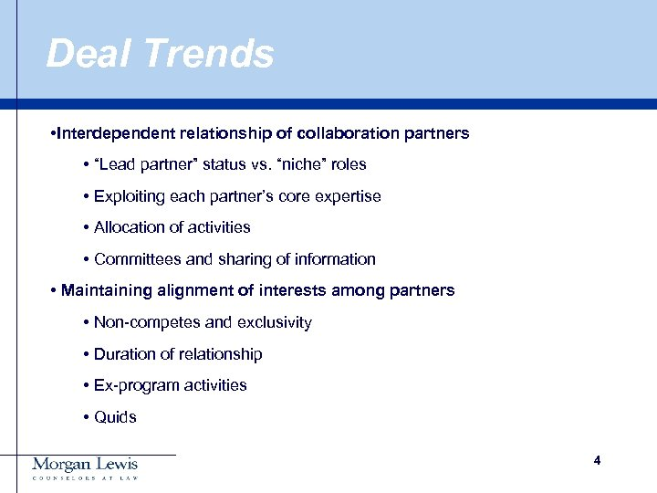 """Deal Trends • Interdependent relationship of collaboration partners • """"Lead partner"""" status vs. """"niche"""""""