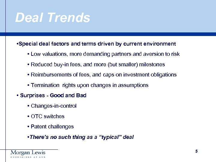 Deal Trends • Special deal factors and terms driven by current environment • Low