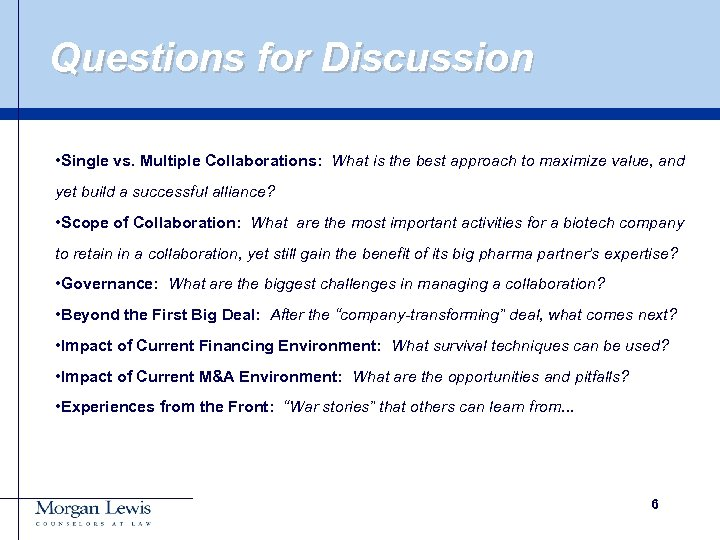 Questions for Discussion • Single vs. Multiple Collaborations: What is the best approach to