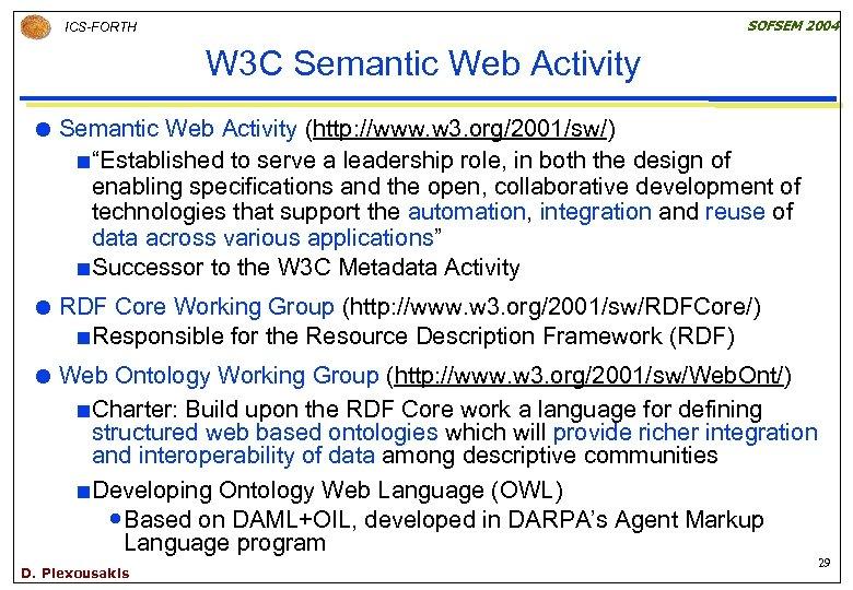 SOFSEM 2004 ICS-FORTH W 3 C Semantic Web Activity (http: //www. w 3. org/2001/sw/)