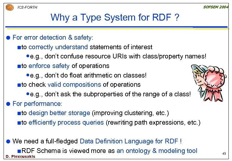 SOFSEM 2004 ICS-FORTH Why a Type System for RDF ? For error detection &