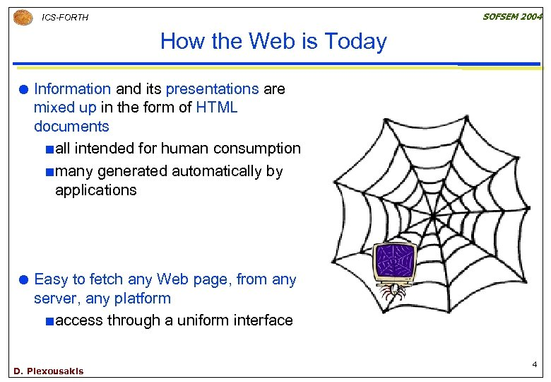 SOFSEM 2004 ICS-FORTH How the Web is Today Information and its presentations are mixed