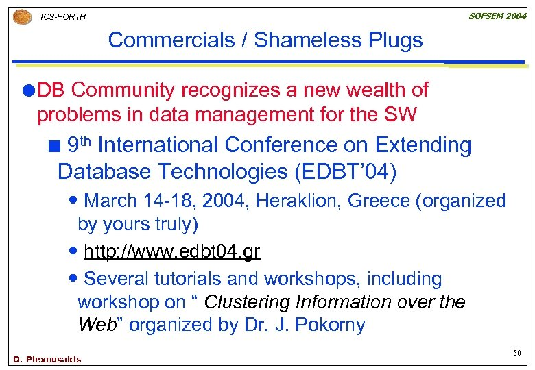 SOFSEM 2004 ICS-FORTH Commercials / Shameless Plugs DB Community recognizes a new wealth of