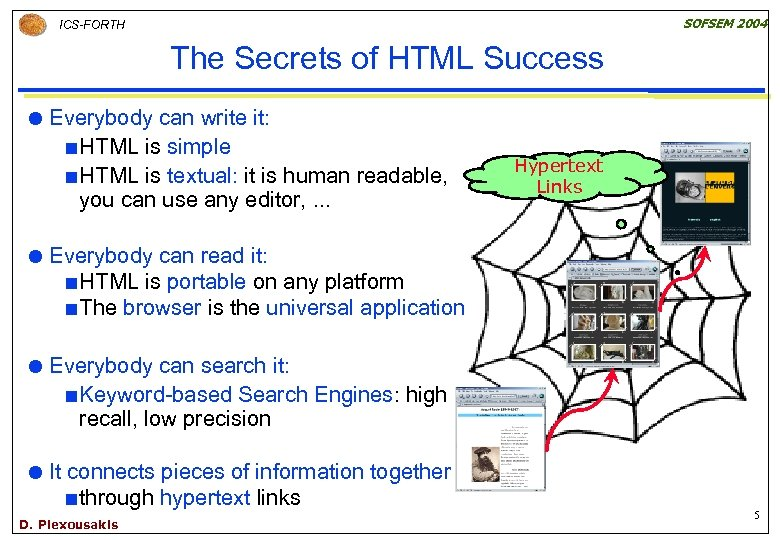 SOFSEM 2004 ICS-FORTH The Secrets of HTML Success Everybody can write it: ¢ HTML